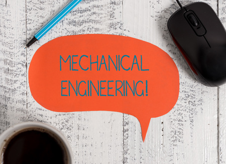 Writing note showing Mechanical Engineering. Business concept for deals with Design Manufacture Use of Machines Wooden vintage table background coffee cup speech bubble