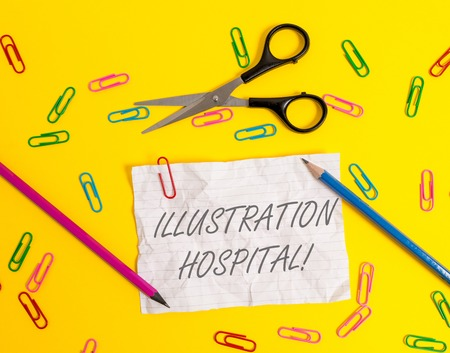 Writing note showing Illustration Hospital. Business concept for unique Applied Art of Medical Institution and Practice Crushed striped paper sheet scissors pencils clips colored background