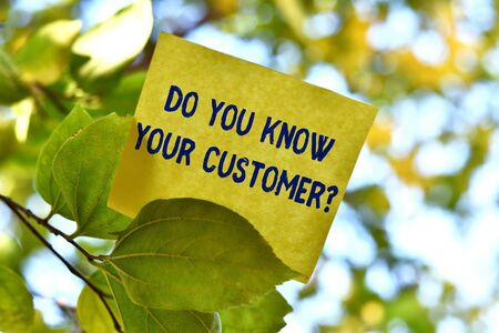 Word writing text Do You Know Your Customer Question. Business photo showcasing service identify clients with relevant information Piece of square paper use to give notation on tree leaf under sunny day
