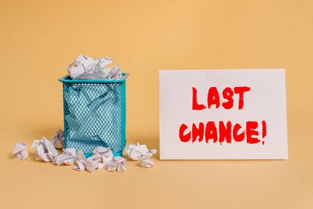 Handwriting text Last Chance. Conceptual photo final opportunity to achieve or acquire something you want crumpled paper trash and stationary with empty paper placed in trash can