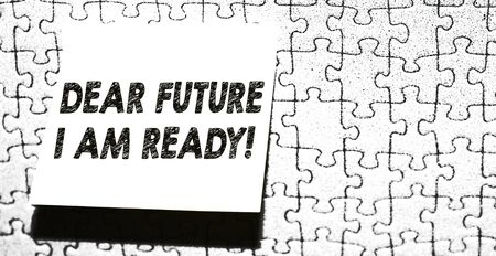 Word writing text Dear Future I Am Ready. Business photo showcasing state action situation being fully prepared Piece of square note paper use for give notation stick to puzzle background Banco de Imagens