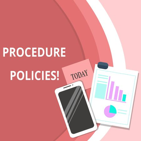 Handwriting text Procedure Policies. Conceptual photo Steps to Guiding Principles Rules and Regulations Layout Smartphone Off Sticky Notes Clipboard with Pie Chart and Bar Graph
