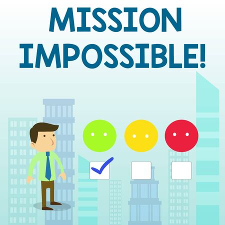 Word writing text Mission Impossible. Business photo showcasing Difficult Dangerous Assignment Isolated Unimaginable Task White Male Questionnaire Survey Choice Checklist Satisfaction Green Tick