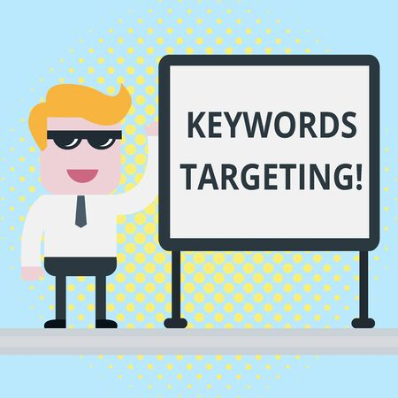 Text sign showing Keywords Targeting. Business photo showcasing Use Relevant Words to get High Ranking in Search Engines Businessman Office Worker Sunglasses Blank Whiteboard Meeting Presentation