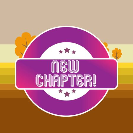 Text sign showing New Chapter. Business photo text Starting ultimately something goals created in your mind Colored Round Shape Label Badge Stars Blank Rectangular Text Box Award