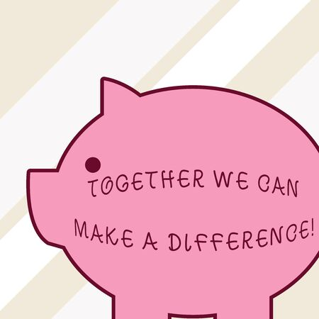 Word writing text Together We Can Make A Difference. Business photo showcasing be very important some way in like team or group Side view big piggy bank with abstract geometrical background flat design Banco de Imagens