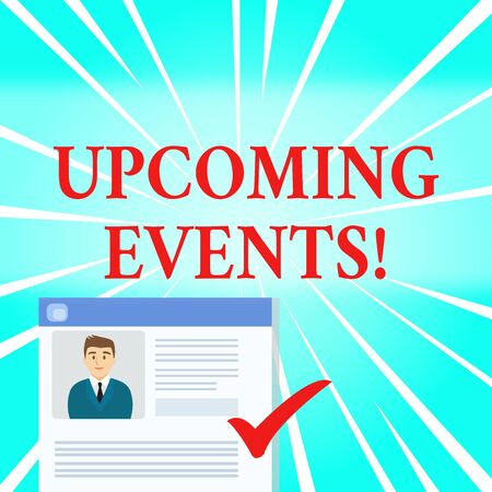 Text sign showing Upcoming Events. Business photo showcasing thing that will happens or takes place soon planned occasion Curriculum Vitae Resume of Young Male Candidate Marked by Colored Checkmark