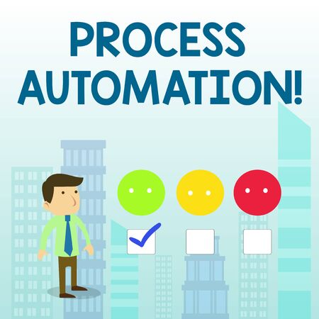 Word writing text Process Automation. Business photo showcasing Transformation Streamlined Robotic To avoid Redundancy White Male Questionnaire Survey Choice Checklist Satisfaction Green Tick