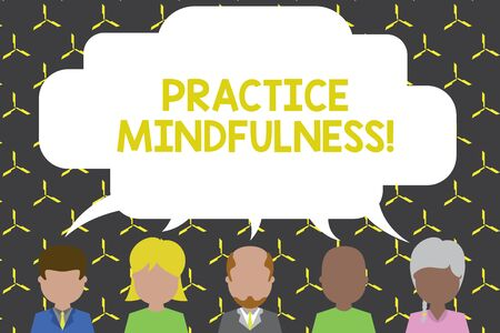 Handwriting text Practice Mindfulness. Conceptual photo achieve a State of Relaxation a form of Meditation Five different races persons sharing blank speech bubble. People talking
