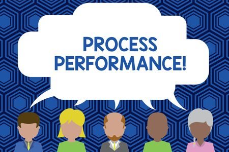 Text sign showing Process Perforanalysisce. Business photo showcasing Measures Process effectively Meet organizations Objective Five different races persons sharing blank speech bubble. People talking