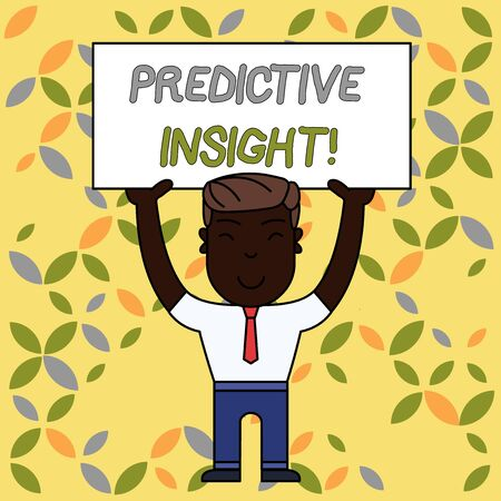 Writing note showing Predictive Insight. Business concept for Proactive Fault Management System an Early Detection Smiling Man Standing Holding Big Empty Placard Overhead with Both Hands