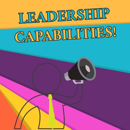 Handwriting text Leadership Capabilities. Conceptual photo Set of Perforanalysisce Expectations a Leader Competency Outline Symbol Man Loudspeaker Making Announcement Giving Instructions