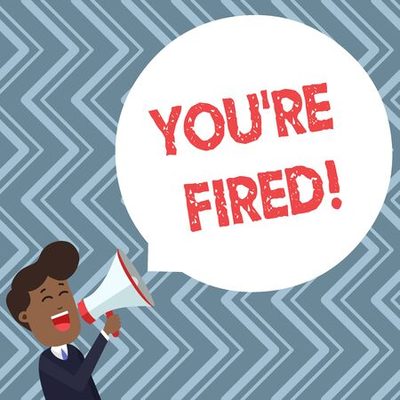 Conceptual hand writing showing You Re Fired. Concept meaning Used by boss indicate employee that he is discharged from job Young Man Shouting in Megaphone Floating Round Speech Bubble Stock Photo