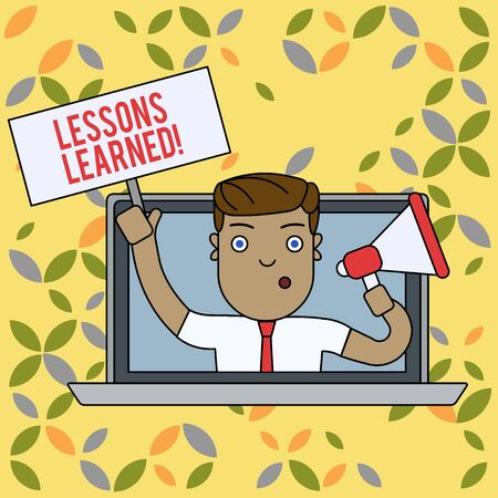 Text sign showing Lessons Learned. Business photo text experiences distilled project that should actively taken Man Speaking Through Laptop Screen into Megaphone Blank Plate with Handle