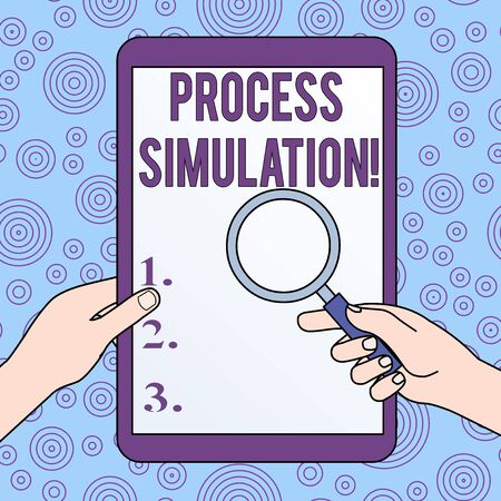 Conceptual hand writing showing Process Simulation. Concept meaning Technical Representation Fabricated Study of a system Hands Holding Magnifying Glass Against Switched Off Tablet
