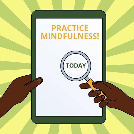 Handwriting text writing Practice Mindfulness. Conceptual photo achieve a State of Relaxation a form of Meditation Hands Holding Magnifying Glass Against Switched Off Touch Screen Tablet Imagens - 124488106