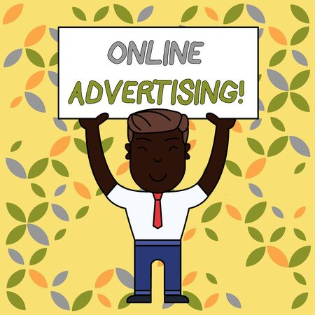 Writing note showing Online Advertising. Business concept for Internet Web Marketing to Promote Products and Services Smiling Man Standing Holding Big Empty Placard Overhead with Both Hands