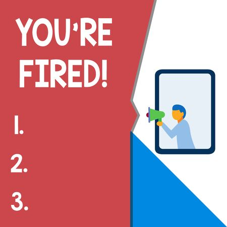 Text sign showing You Re Fired. Business photo text Used by boss indicate employee that he is discharged from job Isolated geometrical background man chest holding megaphone speech bubble