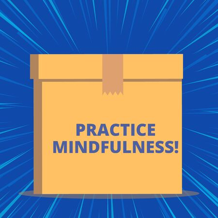 Writing note showing Practice Mindfulness. Business concept for achieve a State of Relaxation a form of Meditation Close up front view brown cardboard sealed box lid. Blank background Imagens - 124489396