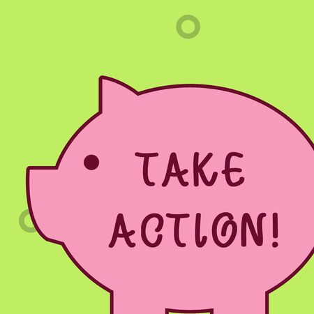 Handwriting text writing Take Action. Conceptual photo do something official or concerted to achieve aim with problem Fat huge pink pig plump like piggy bank with sharp ear and small round eye