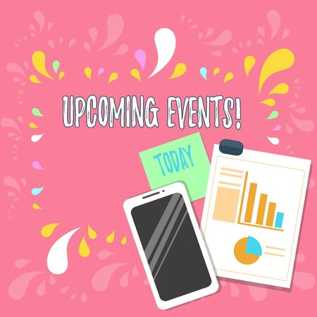 Word writing text Upcoming Events. Business photo showcasing thing that will happens or takes place soon planned occasion Layout Smartphone Off Sticky Notes Clipboard with Pie Chart and Bar Graph Banco de Imagens