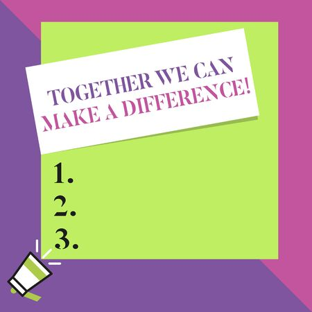 Text sign showing Together We Can Make A Difference. Business photo text be very important some way in like team or group Big blank square rectangle stick above small megaphone left down corner