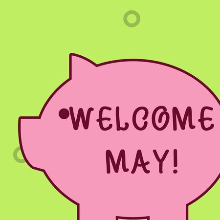 Handwriting text writing Welcome May. Conceptual photo welcoming fifth month of year usually considered summer Fat huge pink pig plump like piggy bank with sharp ear and small round eye