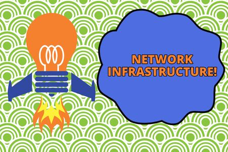 Word writing text Network Infrastructure. Business photo showcasing Hardware and Software resources In and Out Connection Top view launching bulb rocket fire base. Starting new project. Fuel idea