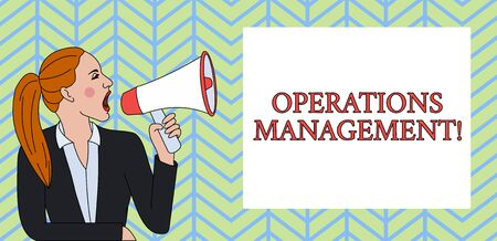 Conceptual hand writing showing Operations Management. Concept meaning ensure Inputs to Output the Production and Provision Woman Jacket Ponytail Shouting into Loudhailer Rectangular Box