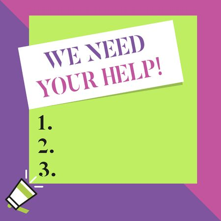 Text sign showing We Need Your Help. Business photo text asking someone to stand with you against difficulty Big blank square rectangle stick above small megaphone left down corner