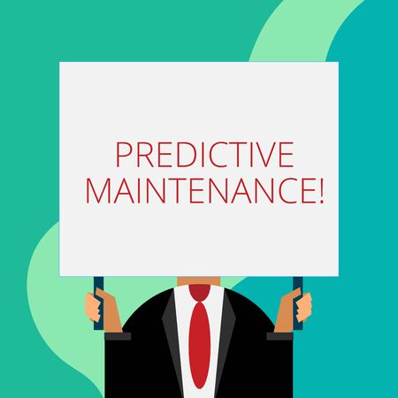 Handwriting text writing Predictive Maintenance. Conceptual photo Predict when Equipment Failure condition might occur Just man chest dressed dark suit tie no face holding blank big rectangle