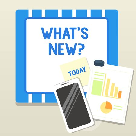 Word writing text What's New Question. Business photo showcasing Asking about latest Updates Trends Happening News Layout Smartphone Off Sticky Notes Clipboard with Pie Chart and Bar Graph