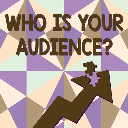 Text sign showing Who Is Your Audience Question. Business photo text who is watching or listening to it Colorful Arrow Pointing Upward with Detached Part Like Jigsaw Puzzle Piece