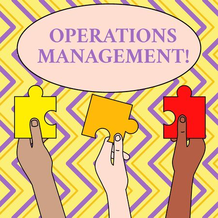 Writing note showing Operations Management. Business concept for ensure Inputs to Output the Production and Provision Three Colored Empty Jigsaw Puzzle Pieces Held in Different People Hands
