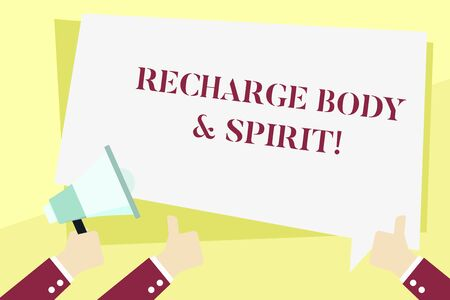 Word writing text Recharge Body And Spirit. Business photo showcasing fill your energy through relaxation and having fun Hand Holding Megaphone and Other Two Gesturing Thumbs Up with Text Balloon