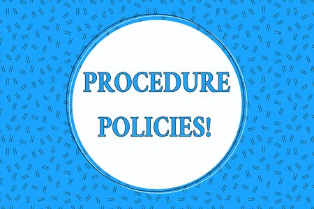 Word writing text Procedure Policies. Business photo showcasing Steps to Guiding Principles Rules and Regulations Empty Round Circular Copy Space Text Balloon against Dashed Background