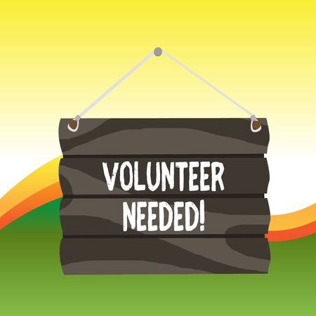 Text sign showing Volunteer Needed. Business photo text asking demonstrating to work for organization without being paid Hook Up Blank Sign Plate. Empty Wooden Signboard with Lope for Hang
