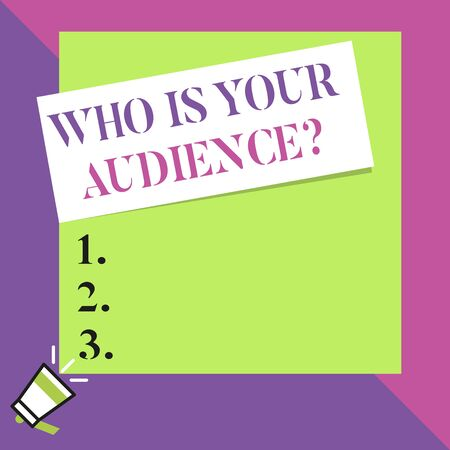Text sign showing Who Is Your Audience Question. Business photo text who is watching or listening to it Big blank square rectangle stick above small megaphone left down corner