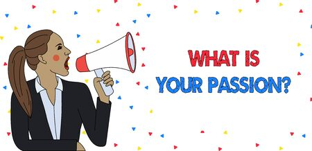 Text sign showing What Is Your Passion Question. Business photo text asking about his strong and barely controllable emotion Young Woman Jacket Ponytail Shouting into Loudhailer Rectangular Text Box
