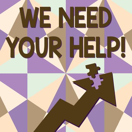 Text sign showing We Need Your Help. Business photo text asking someone to stand with you against difficulty Colorful Arrow Pointing Upward with Detached Part Like Jigsaw Puzzle Piece