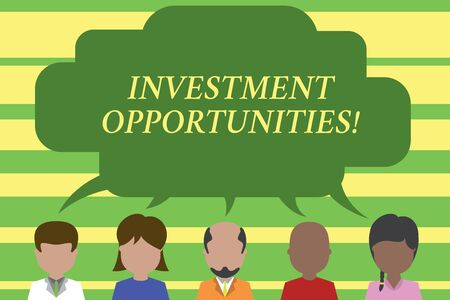 Text sign showing Investment Opportunities. Business photo text a Purchase that has a chance to Gain Value Five different races persons sharing blank speech bubble. People talking