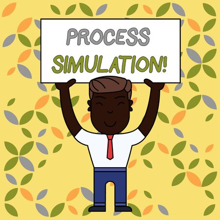 Writing note showing Process Simulation. Business concept for Technical Representation Fabricated Study of a system Smiling Man Standing Holding Big Empty Placard Overhead with Both Hands