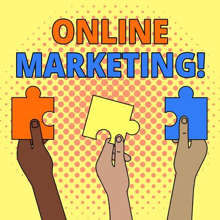 Conceptual hand writing showing Online Marketing. Concept meaning leveraging web based channels spread about companys brand Three Colored Jigsaw Puzzle Pieces in Different People Hands