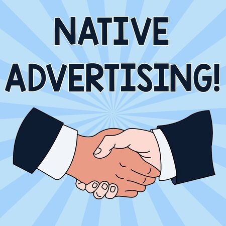 Conceptual hand writing showing Native Advertising. Concept meaning Online Paid Ads Match the Form Function of Webpage Hand Shake Multiracial Male Colleagues Formal Shirt Suit