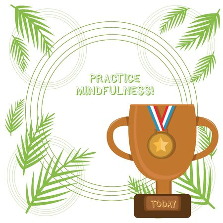 Conceptual hand writing showing Practice Mindfulness. Concept meaning achieve a State of Relaxation a form of Meditation Trophy Cup on Pedestal with Plaque Medal with Striped Ribbon
