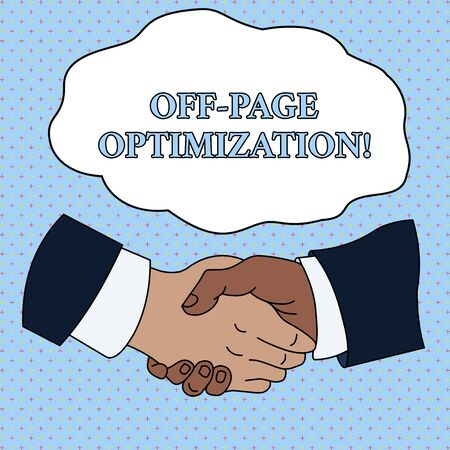 Word writing text Off Page Optimization. Business photo showcasing Website External Process Promotional Method Ranking Hand Shake Multiracial Male Business Partners Colleagues Formal Shirt Suit