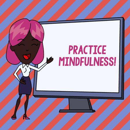 Conceptual hand writing showing Practice Mindfulness. Concept meaning achieve a State of Relaxation a form of Meditation White Female in Standing Pointing Whiteboard Presentation