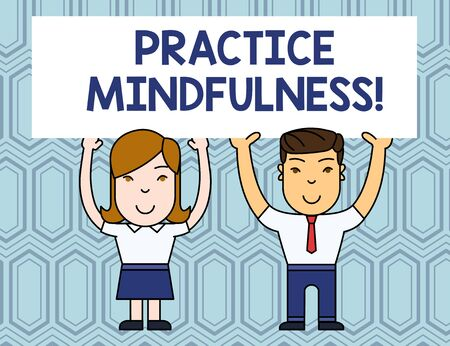 Text sign showing Practice Mindfulness. Business photo showcasing achieve a State of Relaxation a form of Meditation Two Smiling People Holding Big Blank Poster Board Overhead with Both Hands