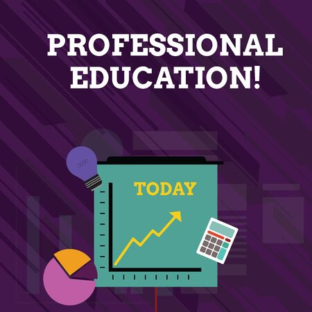 Conceptual hand writing showing Professional Education. Concept meaning Continuing Education Units Specialized Training Investment Icons of Pie and Line Chart with Arrow Going Up