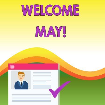 Text sign showing Welcome May. Business photo text welcoming fifth month of year usually considered summer Curriculum Vitae Resume of Young Male Candidate Marked by Colored Checkmark